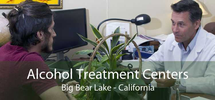 Alcohol Treatment Centers Big Bear Lake - California