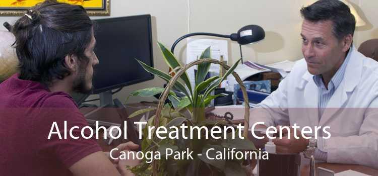 Alcohol Treatment Centers Canoga Park - California