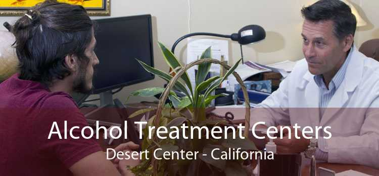 Alcohol Treatment Centers Desert Center - California