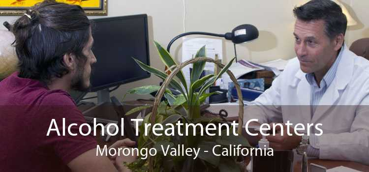 Alcohol Treatment Centers Morongo Valley - California
