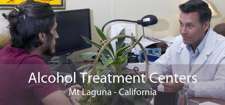 Alcohol Treatment Centers Mt Laguna - California