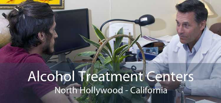 Alcohol Treatment Centers North Hollywood - California