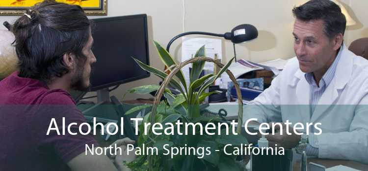 Alcohol Treatment Centers North Palm Springs - California