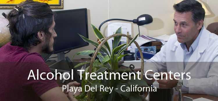 Alcohol Treatment Centers Playa Del Rey - California