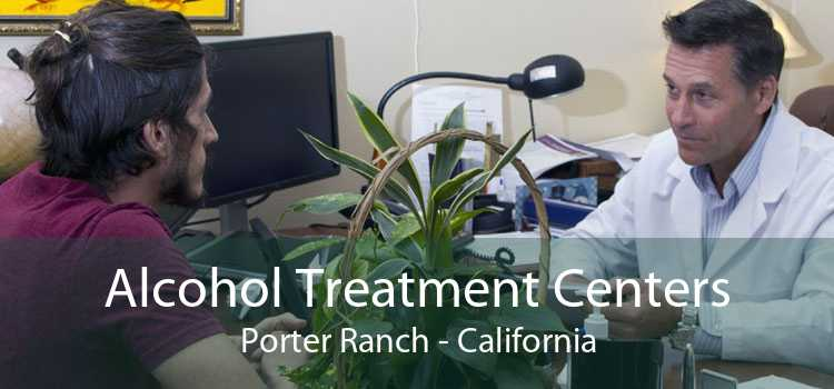 Alcohol Treatment Centers Porter Ranch - California