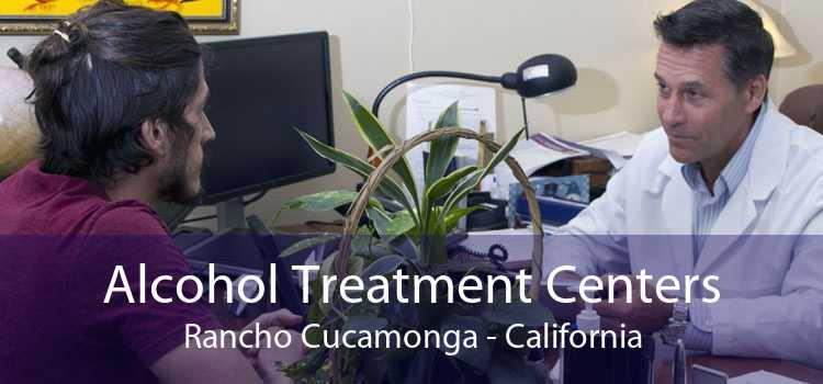 Alcohol Treatment Centers Rancho Cucamonga - California