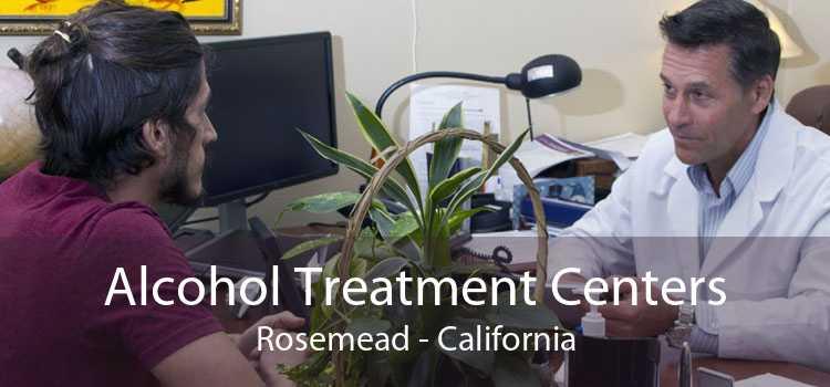 Alcohol Treatment Centers Rosemead - California