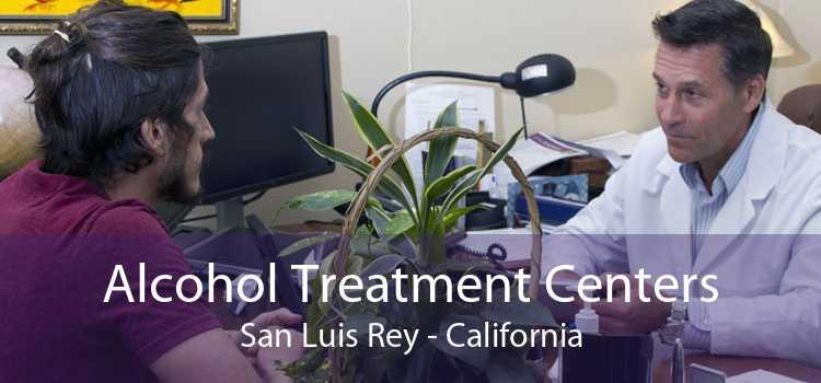 Alcohol Treatment Centers San Luis Rey - California