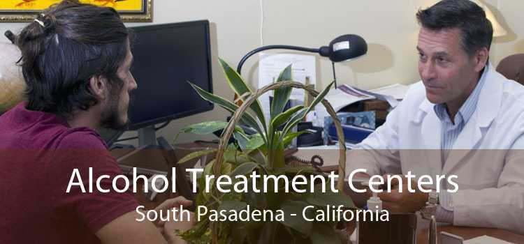 Alcohol Treatment Centers South Pasadena - California