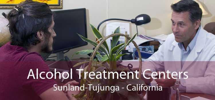 Alcohol Treatment Centers Sunland-Tujunga - California