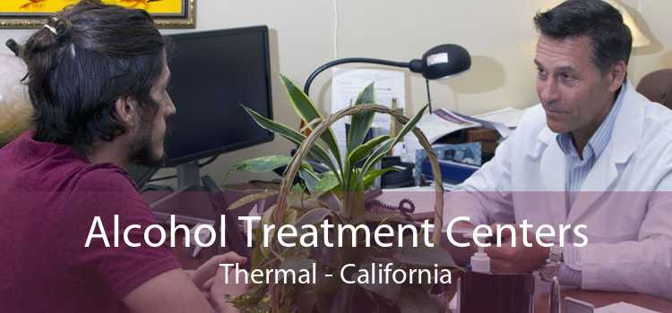 Alcohol Treatment Centers Thermal - California