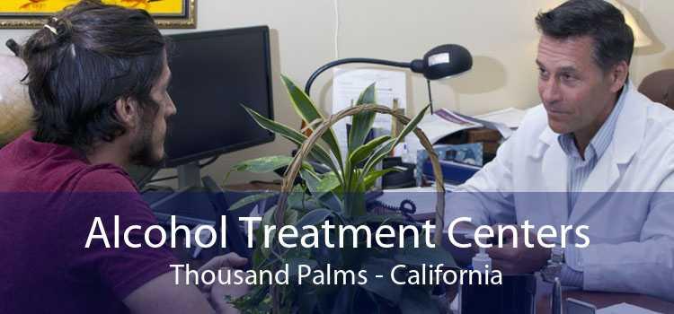 Alcohol Treatment Centers Thousand Palms - California