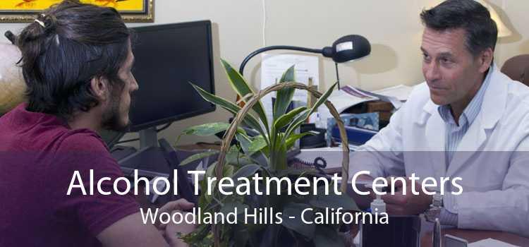 Alcohol Treatment Centers Woodland Hills - California