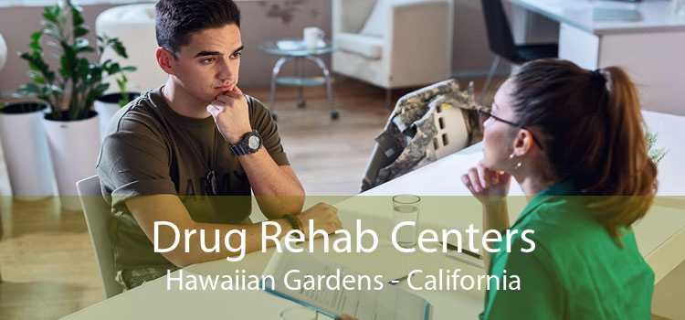 Drug Rehab Centers Hawaiian Gardens - California