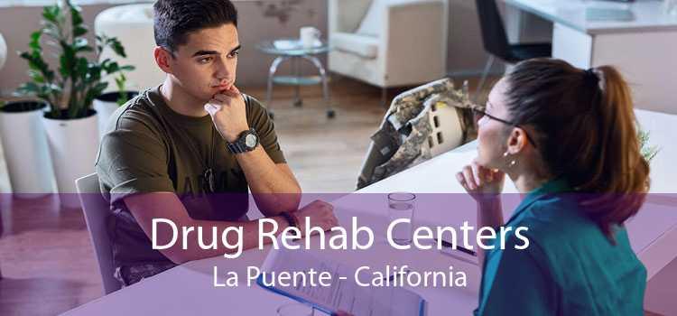 Drug Rehab Centers La Puente - California