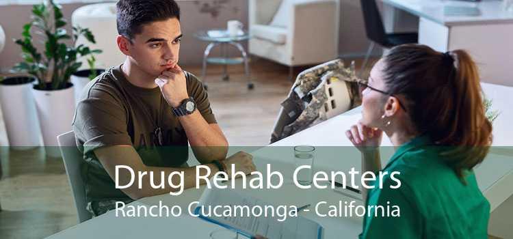Drug Rehab Centers Rancho Cucamonga - California