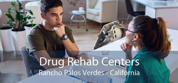 Drug Rehab Centers Rancho Palos Verdes - California
