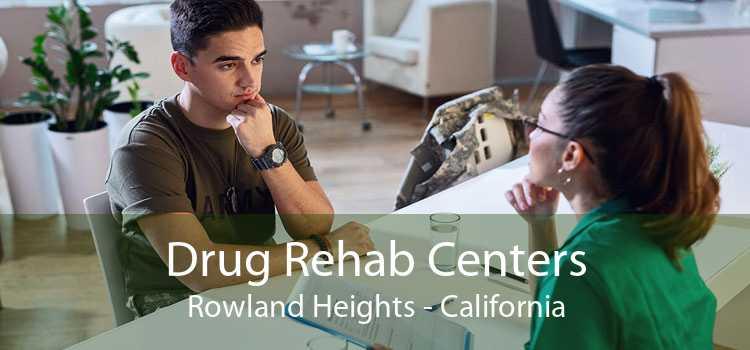 Drug Rehab Centers Rowland Heights - California