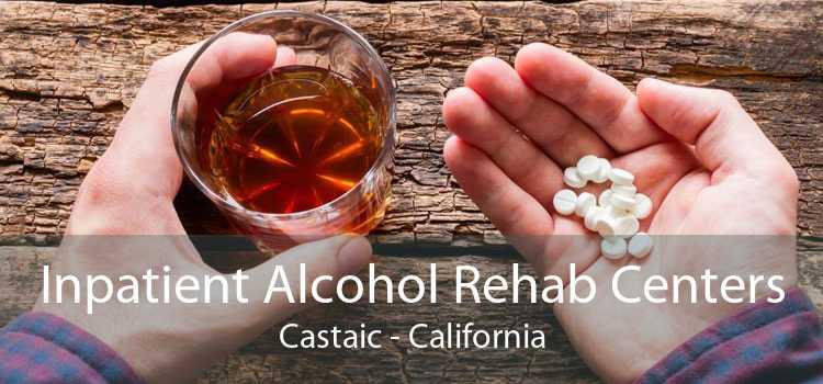 Inpatient Alcohol Rehab Centers Castaic - California