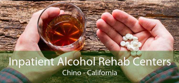Inpatient Alcohol Rehab Centers Chino - California