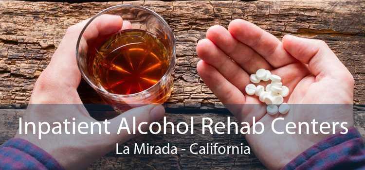 Inpatient Alcohol Rehab Centers La Mirada - California