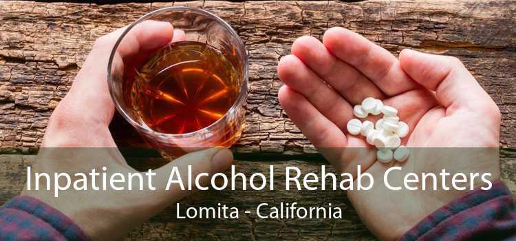 Inpatient Alcohol Rehab Centers Lomita - California