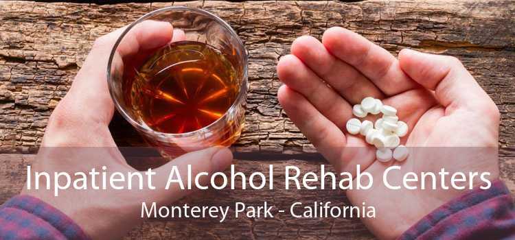 Inpatient Alcohol Rehab Centers Monterey Park - California