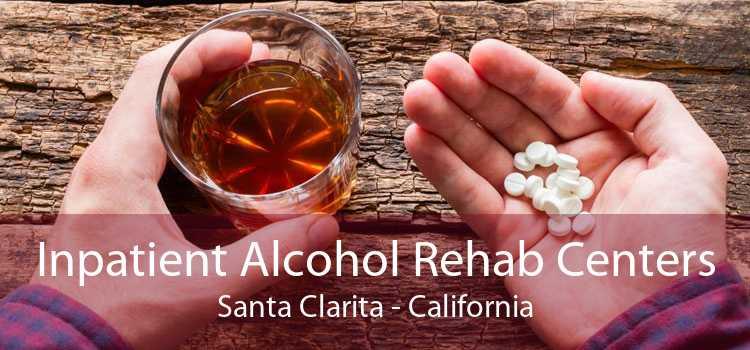 Inpatient Alcohol Rehab Centers Santa Clarita - California