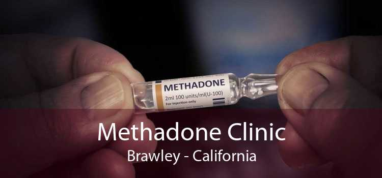 Methadone Clinic Brawley - California