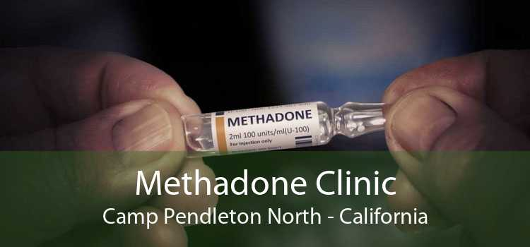 Methadone Clinic Camp Pendleton North - California