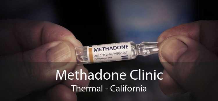 Methadone Clinic Thermal - California