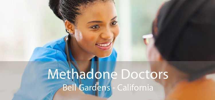 Methadone Doctors Bell Gardens - California