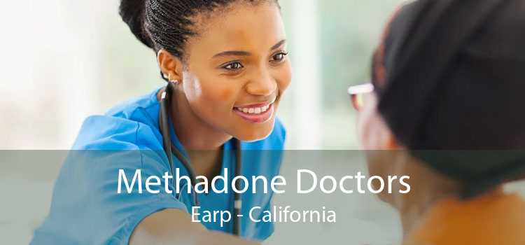 Methadone Doctors Earp - California
