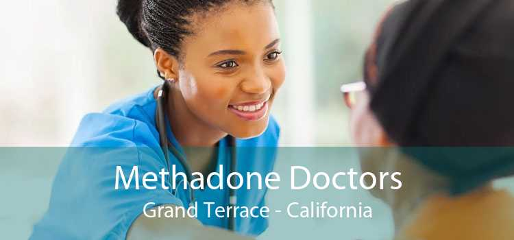 Methadone Doctors Grand Terrace - California