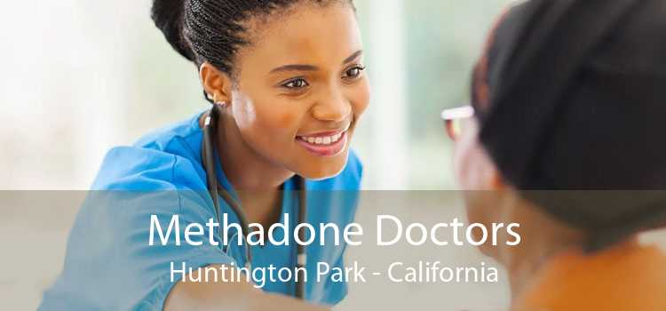 Methadone Doctors Huntington Park - California