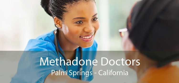Methadone Doctors Palm Springs - California