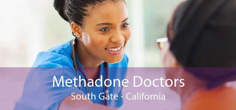 Methadone Doctors South Gate - California
