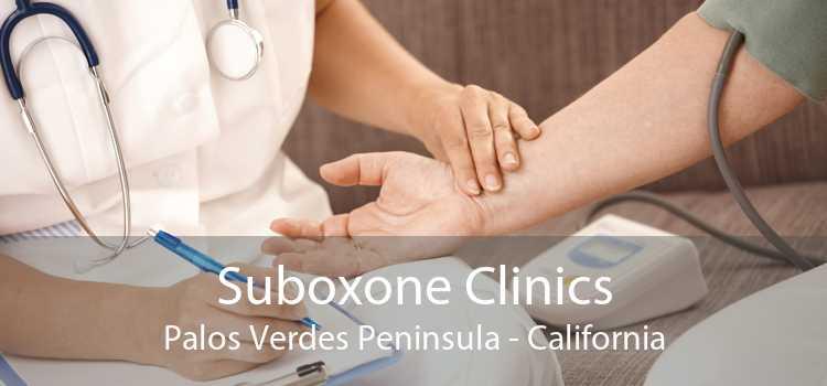 Suboxone Clinics Palos Verdes Peninsula - California