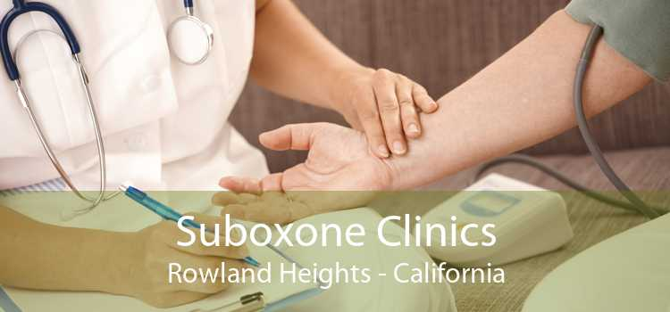 Suboxone Clinics Rowland Heights - California