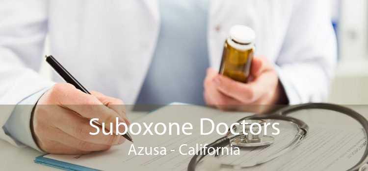 Suboxone Doctors Azusa - California