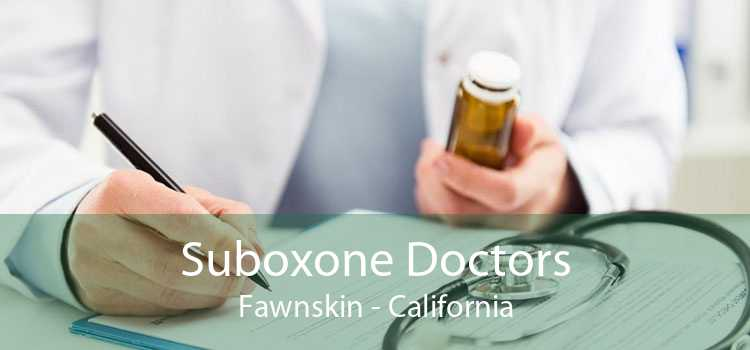 Suboxone Doctors Fawnskin - California