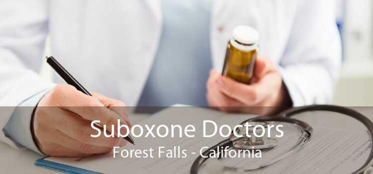 Suboxone Doctors Forest Falls - California
