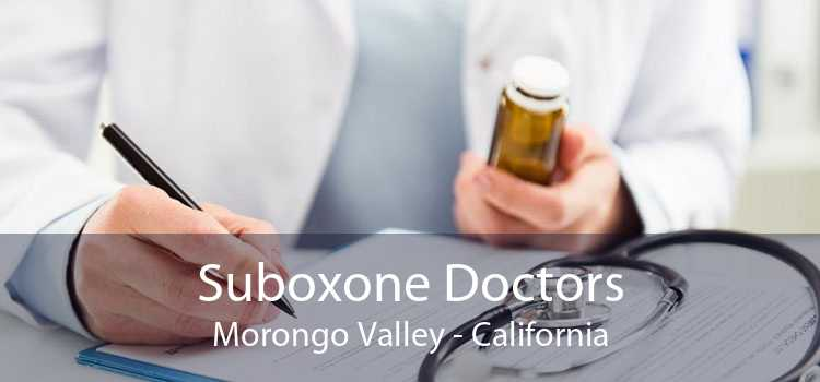 Suboxone Doctors Morongo Valley - California