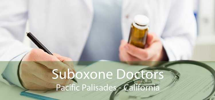 Suboxone Doctors Pacific Palisades - California