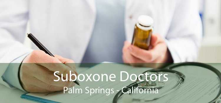 Suboxone Doctors Palm Springs - California