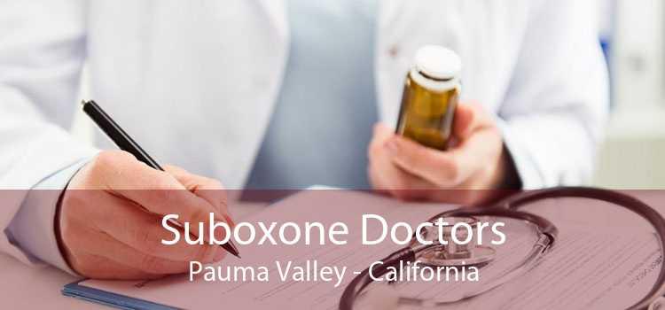 Suboxone Doctors Pauma Valley - California