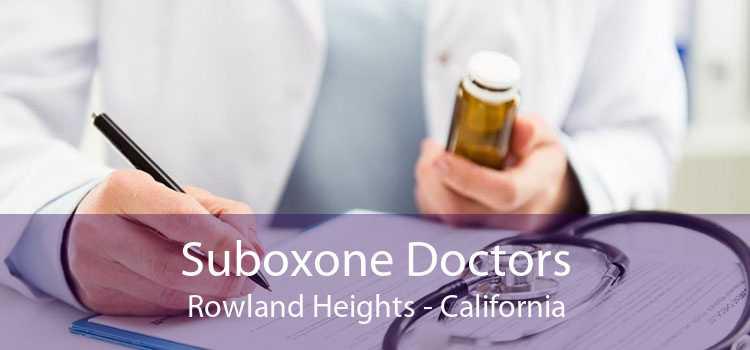 Suboxone Doctors Rowland Heights - California