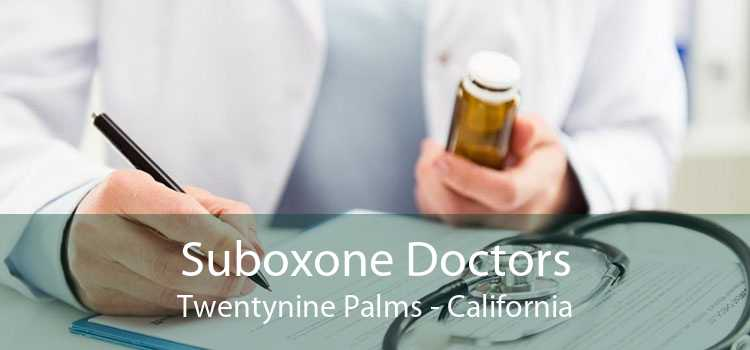 Suboxone Doctors Twentynine Palms - California